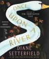 Once Upon a River - Diane Setterfield, Juliet Stevenson