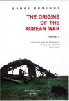The Origins of the Korean War, Volume I: Liberation and the Emergence of Separate Regimes, 1945-1947 - Bruce Cumings