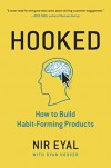 Hooked: How to Build Habit-Forming Products - Nir M Eyal, Ryan Hoover