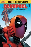 True Believers: Deadpool Variants #1 (True Believers (2016-)) - Various, Various