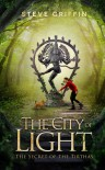 The City of Light  (The Secret of the Tirthas, #1) - Steve   Griffin