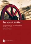 In zwei Zeiten: Ein Altrektor der TU Bergakademie Freiberg erzählt - Dietrich Stoyan