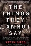Things They Cannot Say - Kevin Sites