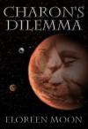 Charon's Dilemma  - Eloreen Moon