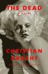 The Dead - Christian Kracht