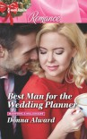 Best Man for the Wedding Planner  - Donna Alward
