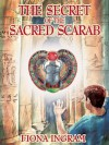 The Secret Of The Sacred Scarab - Fiona Ingram