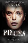Pieces (A Patchworks Novel Book 1) - T Aleo