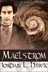 Maelstrom: A Whyborne and Griffin Novel (Whyborne & Griffin Book 7) - Jordan L. Hawk