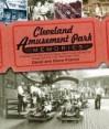 Cleveland Amusement Park Memories: A Nostalgic Look Back at Euclid Beach Park, Puritas Springs Park, Geauga Lake Park, and Other Classic Parks - David W. Francis, Diane Francis