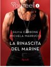 La rinascita del marine (Youfeel): L'altra faccia dell'amore - Michela Marrucci, Silvia Carbone
