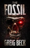 The Fossil - Greig Beck