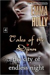 Tales of the Djinn: The City of Endless Night (Volume 4) - Emma Holly