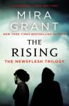 The Rising : The Newsflesh Trilogy - Mira Grant