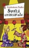 Sushi Criminale - Christamaria Fiedler