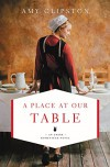 A Place at Our Table (An Amish Homestead Novel) - Amy Clipston