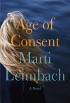 Age of Consent: A Novel - Marti Leimbach