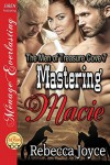 Mastering Macie [The Men of Treasure Cove 7] (Siren Publishing Menage Everlasting) - Rebecca Joyce
