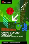 Going Beyond Google: The Invisible Web In Learning And Teaching - Jane Devine, Francine Egger-Sider
