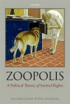 Zoopolis: A Political Theory of Animal Rights - Sue Donaldson, Will Kymlicka