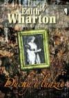 Duchy i ludzie - Edith Wharton, Katarzyna Bogiel