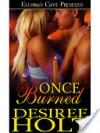 Once Burned - Desiree Holt