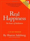 Real Happiness: The Power of Meditation - Sharon Salzberg