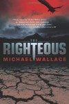 The Righteous (Righteous Series #1) - Michael  Wallace