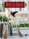 Witch High - Denise Little, Kristine Kathryn Rusch, Bill McCay, Pauline J. Alama