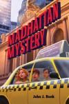 Madhattan Mystery - John J. Bonk