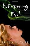 Whispering Evil - Bryna Butler