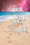 Rock and Roll Never Forgets - Barbara S. Stewart