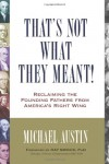 That's Not What They Meant!: Reclaiming the Founding Fathers from America's Right Wing - Michael Austin, Ray Smock