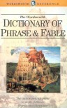 The Wordsworth Dictionary of Phrase and Fable - Ebenezer Cobham Brewer