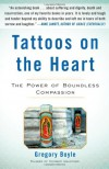 Tattoos on the Heart: The Power of Boundless Compassion - Gregory Boyle