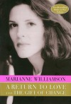 A Return to Love and The Gift of Change (2 Books in 1) - Marianne Williamson