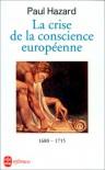 La crise de la conscience européenne, 1680-1715 - Paul Hazard