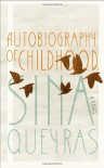 Autobiography of Childhood - Sina Queyras