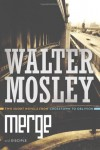 Merge / Disciple: Two Short Novels from Crosstown to Oblivion - Walter Mosley