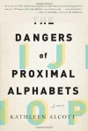 The Dangers of Proximal Alphabets - Kathleen Alcott