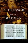 The Professor and the Madman 1st (first) edition Text Only - Simon Winchester