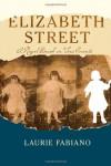 Elizabeth Street: A novel based on true events - Laurie Fabiano