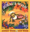 Jubal's Wish - Audrey Wood