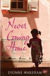 Never Coming Home - Evonne Wareham
