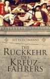 Die Rückkehr des Kreuzfahrers - Jutta Oltmanns