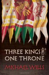 Three Kings - One Throne - Michael Wills