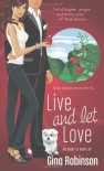 Live and Let Love - Gina Robinson