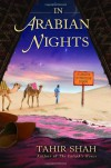 In Arabian Nights: A Caravan of Moroccan Dreams - Tahir Shah