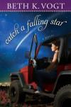 Catch a Falling Star: A Novel - Beth K. Vogt