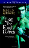 Until the Knight Comes - Sue-Ellen Welfonder